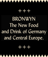 BRONWYN. The  New Food and Drink of Germany and Central Europe
