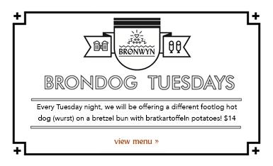 BRONWYN'S Brondog Tuesdays